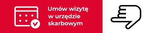 Kliknij aby umówić wizytę w urzędzie skarbowym (link otwiera nowe okno w serwisie podatki.gov.pl)